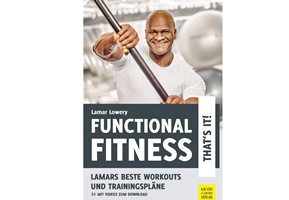 "In ""Functional Fitness - That's it!"" zeigt Lamar Lowery seine besten Workouts"
