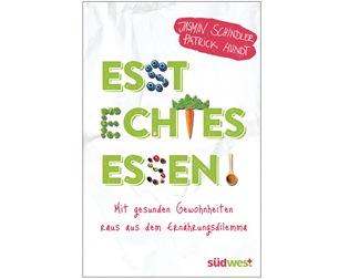 """Den Gewohnheiten entfliehen - wie das geht zeigt das neue Buch """"Esst echtes Essen!"""""""