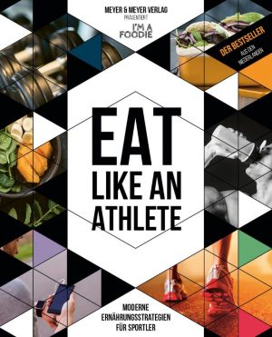"Neues Buch: ""Eat like an Athlete"""